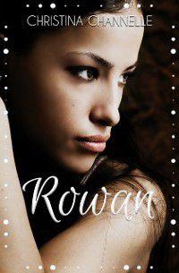 Rowan, Christina Channelle