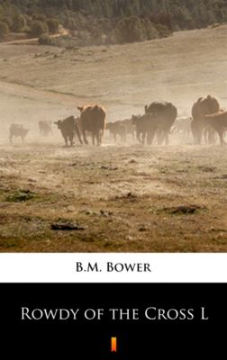 Rowdy of the Cross L, B.M. Bower