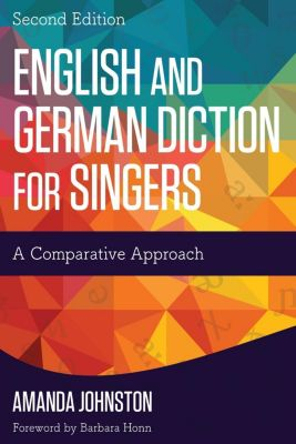 Rowman & Littlefield Publishers: English and German Diction for Singers, Amanda Johnston