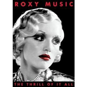 Roxy Music - The Thrill of it All: A Visual History 1972 - 1982, Roxy Music