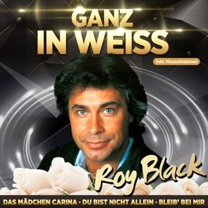 ROY BLACK - Ganz in weiß, Roy Black