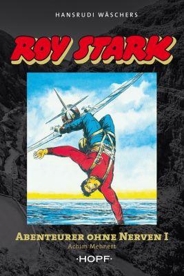 Roy Stark Band 1 von 2: Abenteurer ohne Nerven I, Achim Mehnert