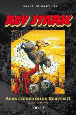 Roy Stark Band 2 von 2: Abenteurer ohne Nerven II, Achim Mehnert