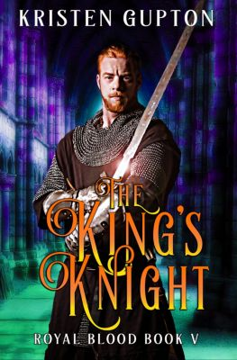 Royal Blood: The King's Knight, Kristen Gupton