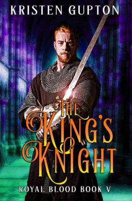 Royal Blood: The King's Knight, Kristen Gupton