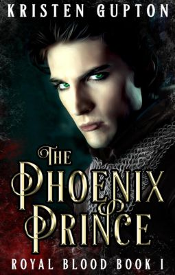 Royal Blood: The Phoenix Prince (Royal Blood, #1), Kristen Gupton