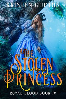 Royal Blood: The Stolen Princess, Kristen Gupton