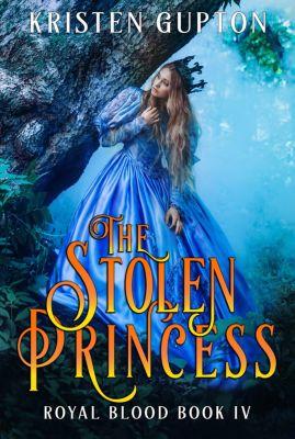 Royal Blood: The Stolen Princess, Kristen Gupton