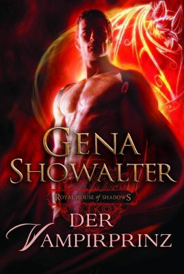Royal House of Shadows Band 1: Der Vampirprinz, Gena Showalter