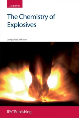 Royal Society of Chemistry: The Chemistry of Explosives, Jacqueline Akhavan