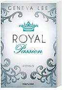 Royals Saga Band 1: Royal Passion, Geneva Lee