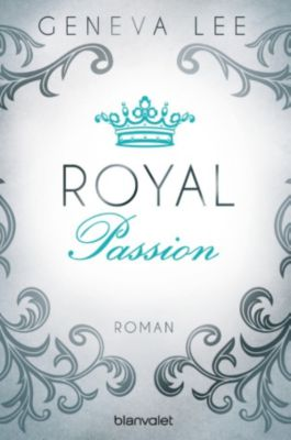 Royals Saga Band 1: Royal Passion, Geneva Lee