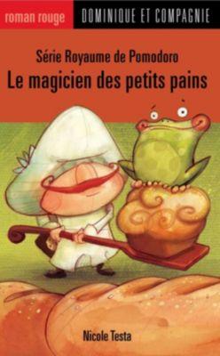 Royaume de Pomodoro: Le magicien des petits pains, Nicole Testa