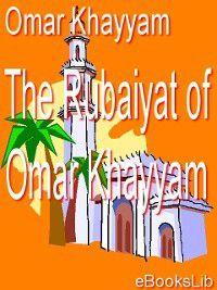 Rubaiyat of Omar Khayyam, Omar Khayyam