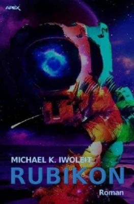 RUBIKON - Michael K. Iwoleit |