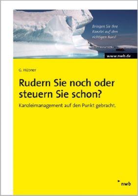 Rudern Sie noch oder steuern Sie schon?, Gunther Hübner
