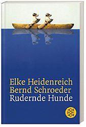 Rudernde Hunde, Elke Heidenreich, Bernd Schroeder