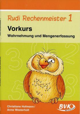 Rudi Rechenmeister: Bd.1 Vorkurs - Wahrnehmung und Mengenerfassung, 1. Klasse, Christiane Hofmann, Anne Westerholt