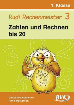 Rudi Rechenmeister: Bd.3 Zahlen und Rechnen bis 20, 1. Klasse, Christiane Hofmann, Anne Westerholt