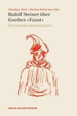 Rudolf Steiner über Goethes Faust, Rudolf Steiner