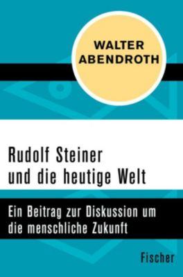 Rudolf Steiner und die heutige Welt, Walter Abendroth