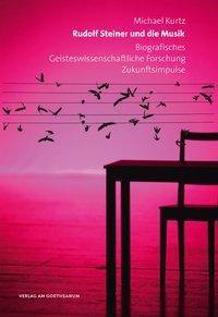 Rudolf Steiner und die Musik, Michael Kurtz