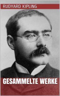 Rudyard Kipling - Gesammelte Werke, Rudyard Kipling
