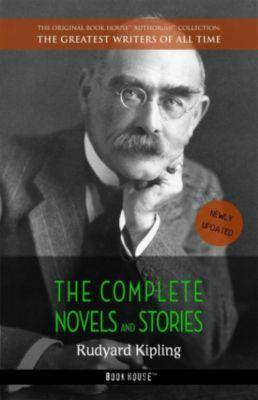 Rudyard Kipling: The Complete Novels and Stories, Rudyard Kipling