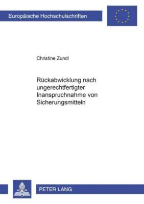Rückabwicklung nach ungerechtfertigter Inanspruchnahme von Sicherungsmitteln, Christine Zundl
