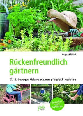 Rückenfreundlich gärtnern - Brigitte Kleinod |