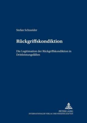 Rückgriffskondiktion, Stefan Schneider