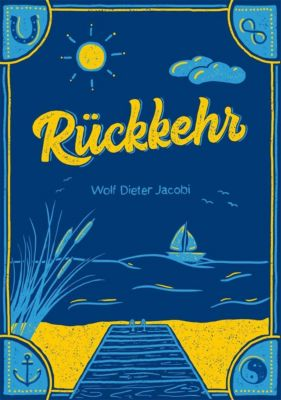 Rückkehr - Wolf Dieter Jacobi |