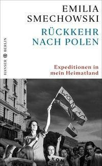 Rückkehr nach Polen - Emilia Smechowski |