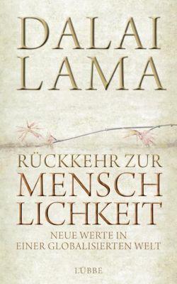 Rückkehr zur Menschlichkeit - Dalai Lama XIV. |