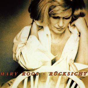 Rücksicht, Mary Roos