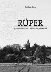 Rüper - 750 Jahre aus der Geschichte des Ortes, Rolf Ahlers
