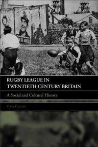 Rugby League in Twentieth Century Britain, Tony Collins