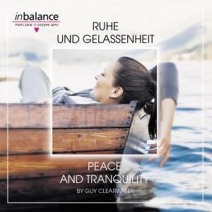 Ruhe Und Gelassenheit-Peace And Tranquility, Guy Clearwater