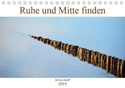 Ruhe und Mitte finden (Tischkalender 2019 DIN A5 quer), N N