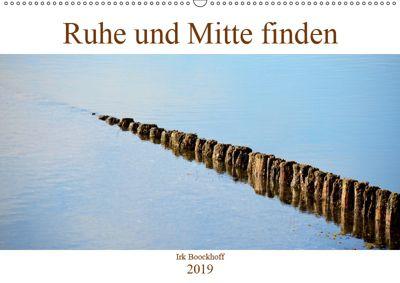 Ruhe und Mitte finden (Wandkalender 2019 DIN A2 quer), N N