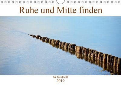 Ruhe und Mitte finden (Wandkalender 2019 DIN A4 quer), N N