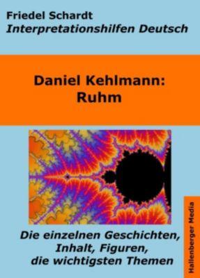 Ruhm - Lektürehilfe und Interpretationshilfe. Interpretationen und Vorbereitungen für den Deutschunterricht., Friedel Schardt