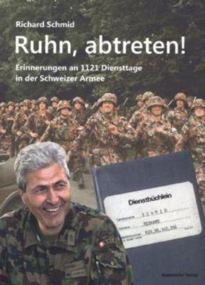 Ruhn, abtreten! - Richard Schmid  