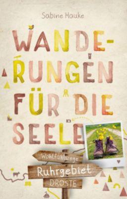 Ruhrgebiet. Wanderungen für die Seele - Sabine Hauke |