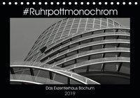 #Ruhrpottmonochrom - Das Exzenterhaus Bochum (Tischkalender 2019 DIN A5 quer), Dominik Lewald