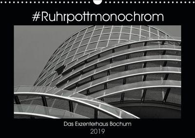 #Ruhrpottmonochrom - Das Exzenterhaus Bochum (Wandkalender 2019 DIN A3 quer), Dominik Lewald