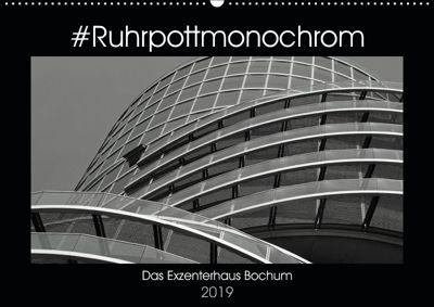 #Ruhrpottmonochrom - Das Exzenterhaus Bochum (Wandkalender 2019 DIN A2 quer), Dominik Lewald