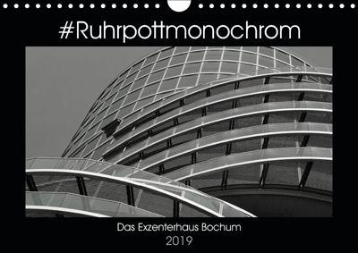 #Ruhrpottmonochrom - Das Exzenterhaus Bochum (Wandkalender 2019 DIN A4 quer), Dominik Lewald