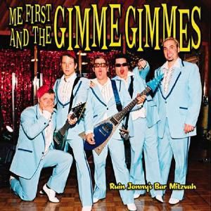 Ruin Jonny's bar mitzvah, Me First And The Gimme Gimmes