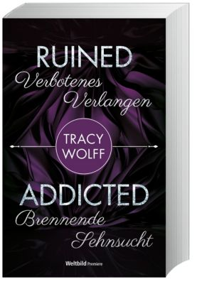 Ruined - Verbotenes Verlangen/ Addicted - Brennende Sehnsucht, Tracy Wolff